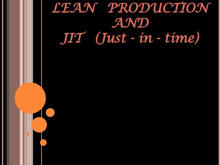 LEAN PRODUCTION        AND JIT (Just - in - time)
