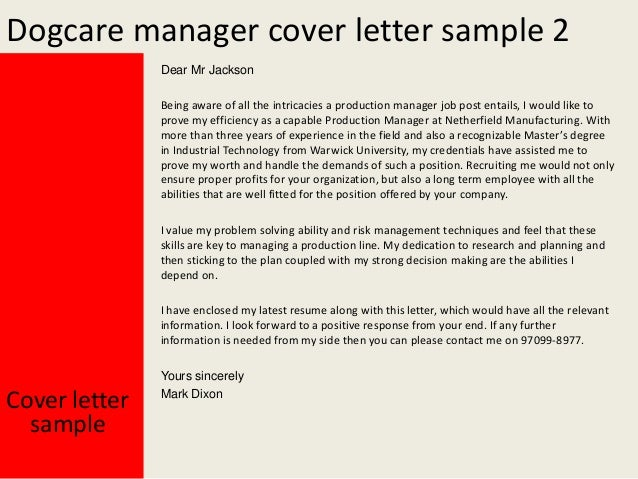 Yours Sincerely Mark Dixon; 3. Dogcare Manager Cover Letter ...  Production Manager Cover Letter