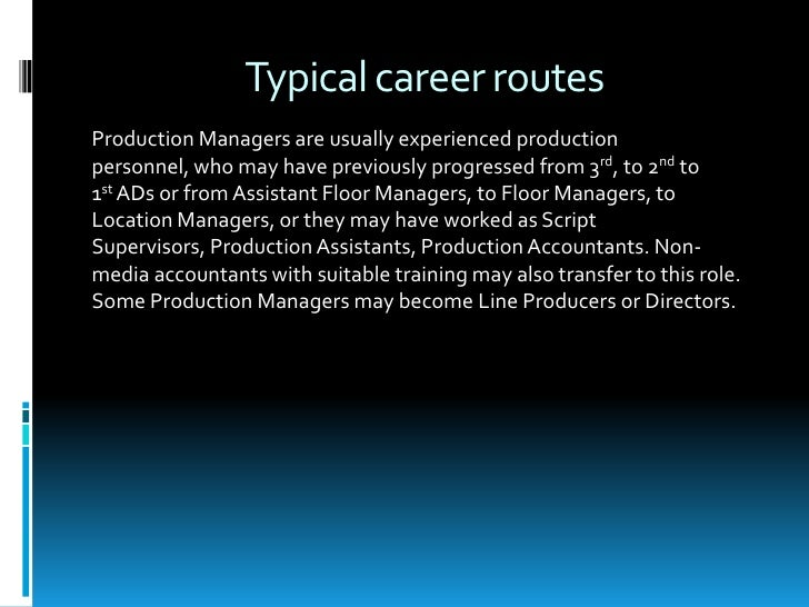 7 typical career routesproduction managers how to become a production manager