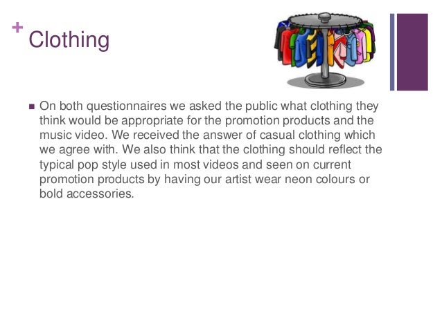 + Clothing  On both questionnaires we asked the public what clothing they think would be appropriate for the promotion pr...