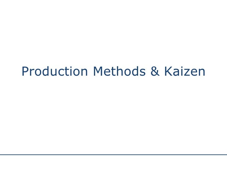 Production Methods & Kaizen