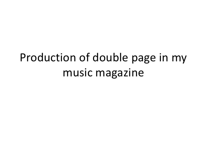 Production of double page in my music magazine<br />