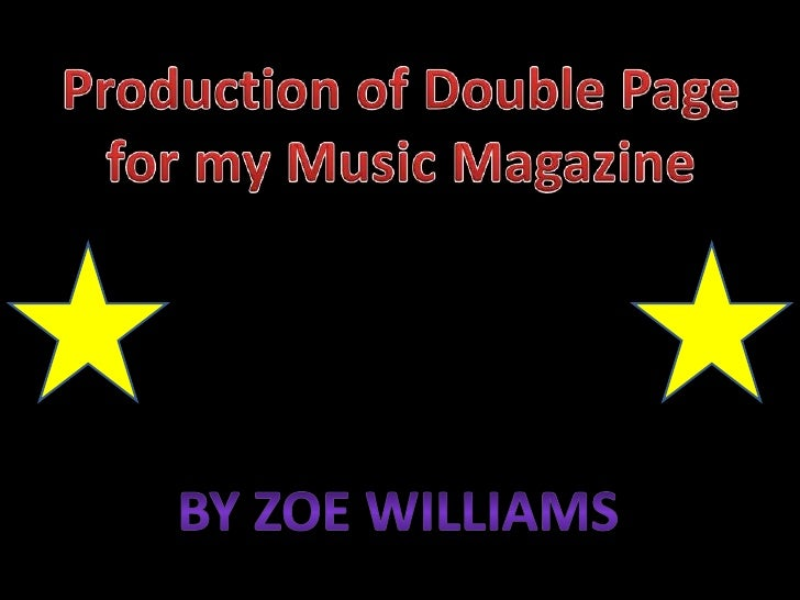 Production of Double Page for my Music Magazine<br />By Zoe Williams<br />