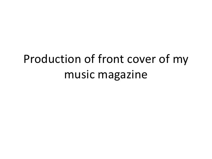 Production of front cover of my music magazine<br />