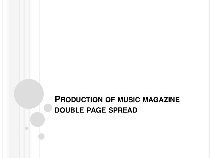 PRODUCTION OF MUSIC MAGAZINEDOUBLE PAGE SPREAD