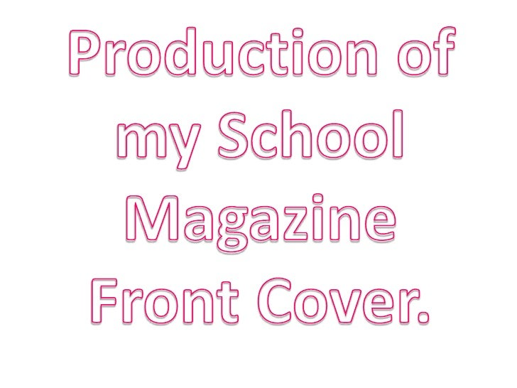 Production of my School Magazine Front Cover.<br />
