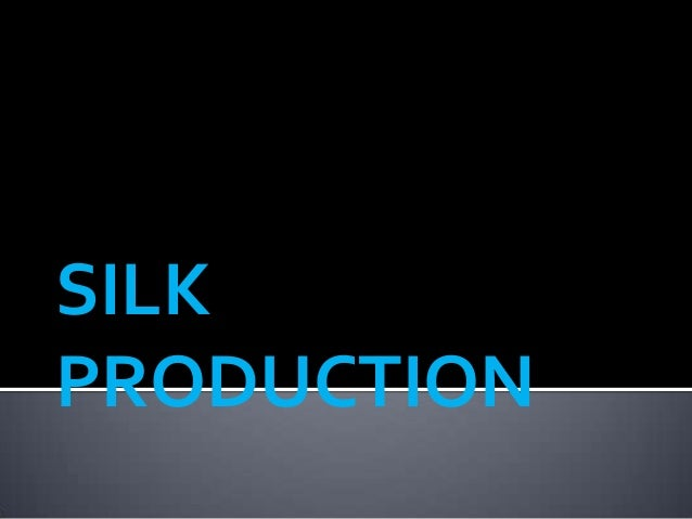 SILKPRODUCTION