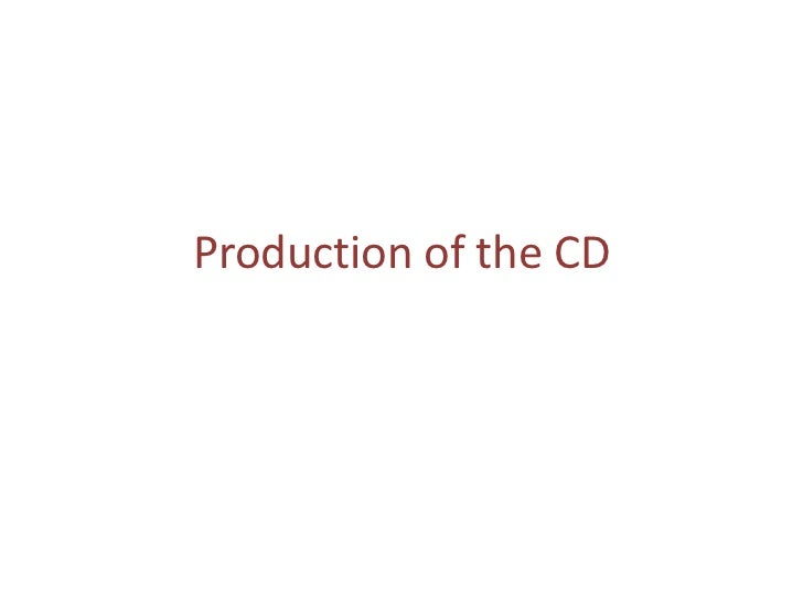 Production of the CD