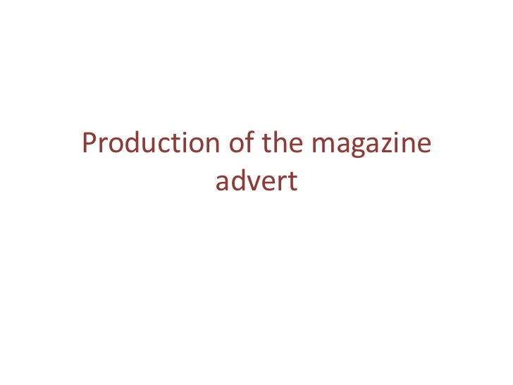 Production of the magazine          advert
