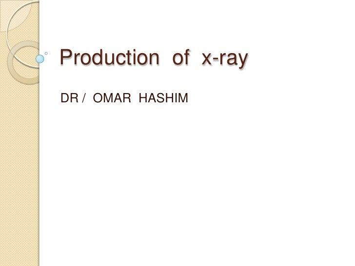 Production of x-rayDR / OMAR HASHIM