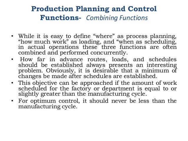 """• While it is easy to define """"where"""" as process planning, """"how much work"""" as loading, and """"when as scheduling, in actual o..."""