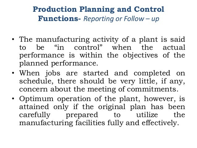 """• The manufacturing activity of a plant is said to be """"in control"""" when the actual performance is within the objectives of..."""