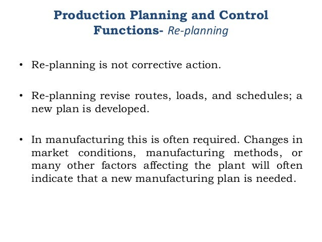 • Re-planning is not corrective action. • Re-planning revise routes, loads, and schedules; a new plan is developed. • In m...