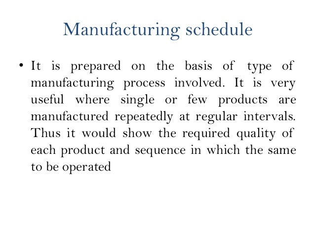 Scheduling of Job order manufacturing • Scheduling acquires greater importance in job order manufacturing. This will enabl...