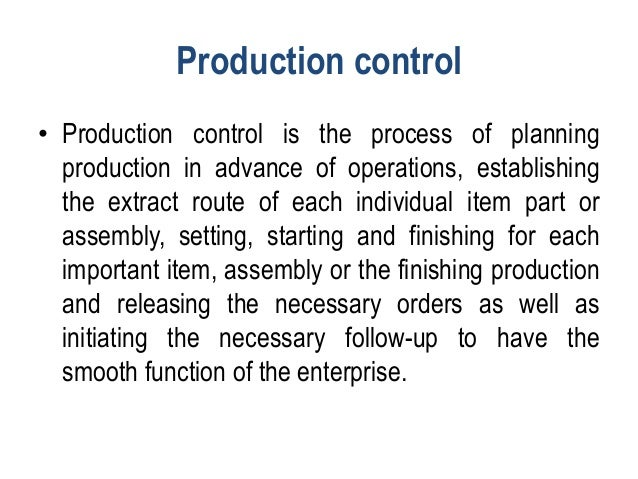Dispatching Dispatching involves issue of production orders for starting the operations. Necessary authority and conformat...