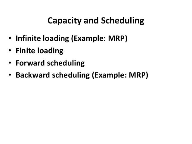 Work-Center Scheduling Objectives • Meet due dates • Minimize lead time • Minimize setup time or cost • Minimize work-in-p...
