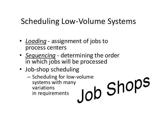 Sequencing • Sequencing: Determine the order in which jobs at a work center will be processed. • Workstation: An area wher...