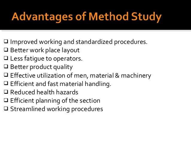  Improved working and standardized procedures. Better work place layout Less fatigue to operators. Better product qual...