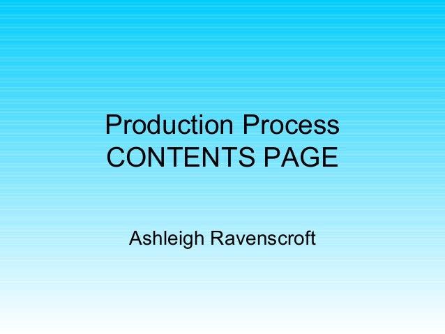 Production ProcessCONTENTS PAGE Ashleigh Ravenscroft
