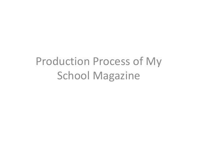 Production Process of My School Magazine