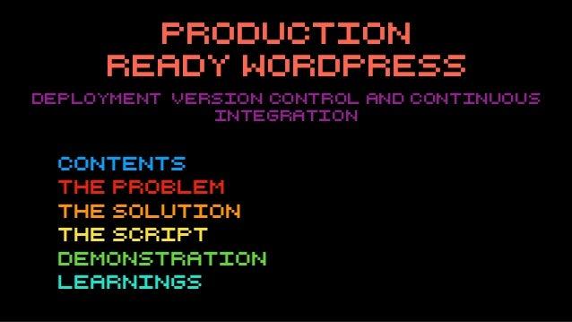 Production Ready WordPress #WPLDN Slide 3