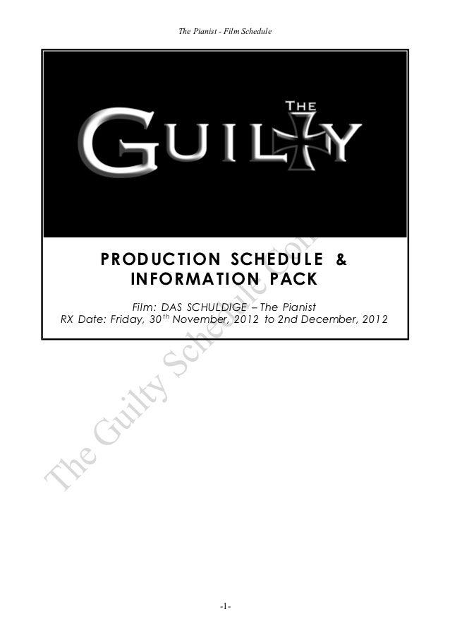 The Pianist - Film Schedule       PROD UC T ION SCHE D U L E &          INFO R MA T ION PACK             Film: DAS SCHULDI...
