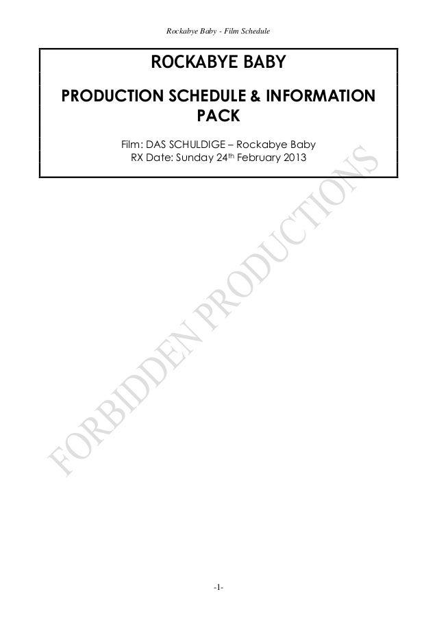 Rockabye Baby - Film Schedule           ROCKABYE BABYPRODUCTION SCHEDULE & INFORMATION              PACK      Film: DAS SC...
