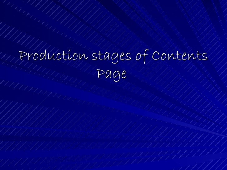 Production stages of Contents            Page