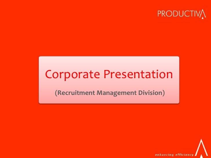 Corporate Presentation  (Recruitment Management Division)