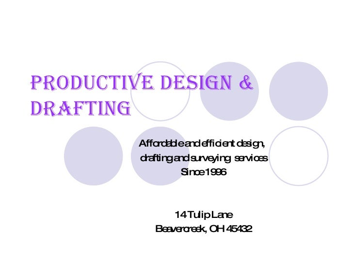 Productive design & drafting Affordable and efficient design,  drafting and surveying  services Since 1996 14 Tulip Lane B...
