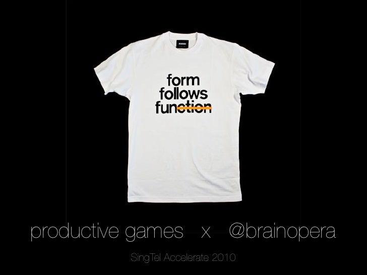 productive games x @brainopera          SingTel Accelerate 2010