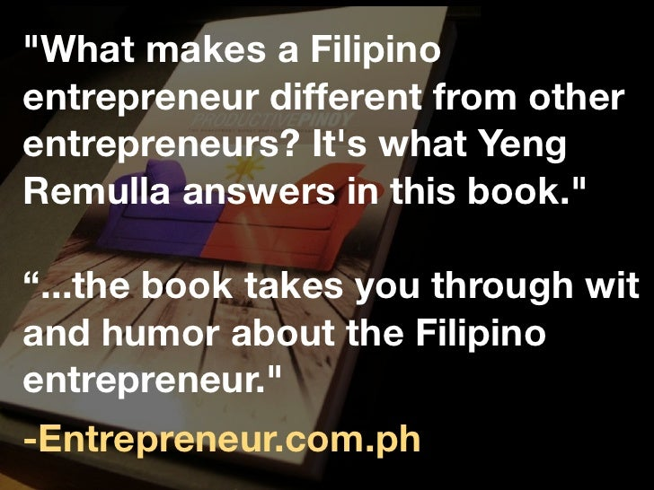 """""""What makes a Filipinoentrepreneur different from otherentrepreneurs? Its what YengRemulla answers in this book.""""""""...the b..."""