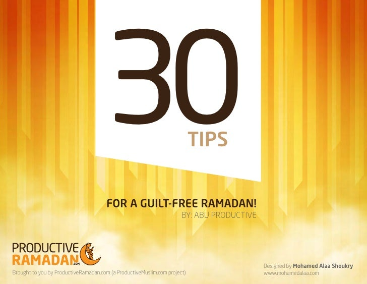 30                                   TIPS                                      FOR A GUILT-FREE RAMADAN!                  ...