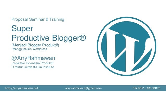 Proposal Seminar & Training Super Productive Blogger® (Menjadi Blogger Produktif) *Menggunakan Wordpress @ArryRahmawan Ins...