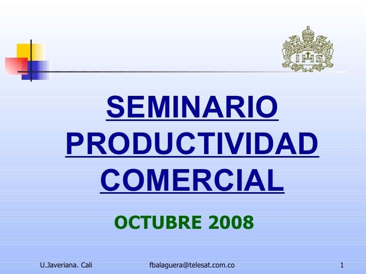 SEMINARIO PRODUCTIVIDAD COMERCIAL OCTUBRE 2008