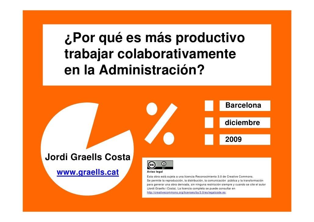 ¿Por qué es más productivo         trabajar colaborativamente         en la Administración?                               ...
