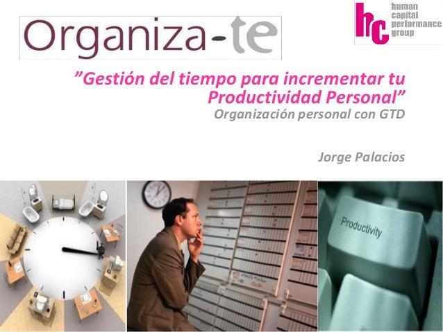 """Jorge Palacios  """"Gestión del tiempo para incrementar tu Productividad Personal"""" Organización personal con GTD Jorge Palaci..."""
