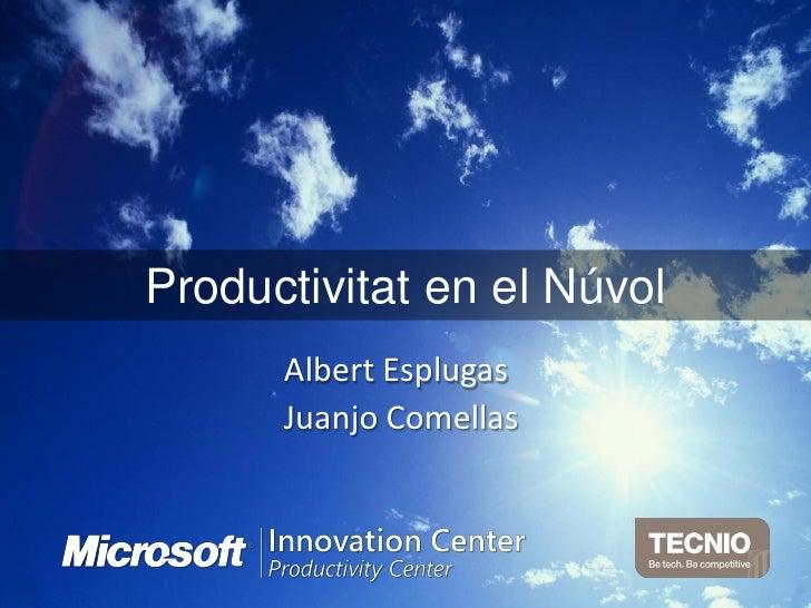 Productivitat en el Núvol       Albert Esplugas       Juanjo Comellas