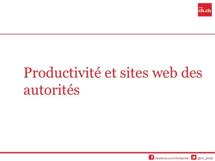 Productivité et sites web desautorités                     facebook.com/chchportal   @ch_portal