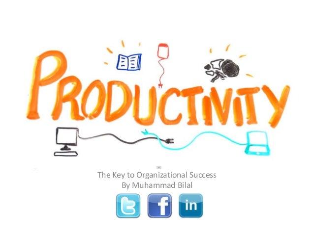 The Key to Organizational Success      By Muhammad Bilal