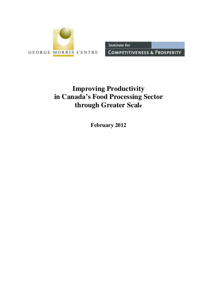 Improving Productivityin Canada's Food Processing Sector       through Greater Scale           February 2012