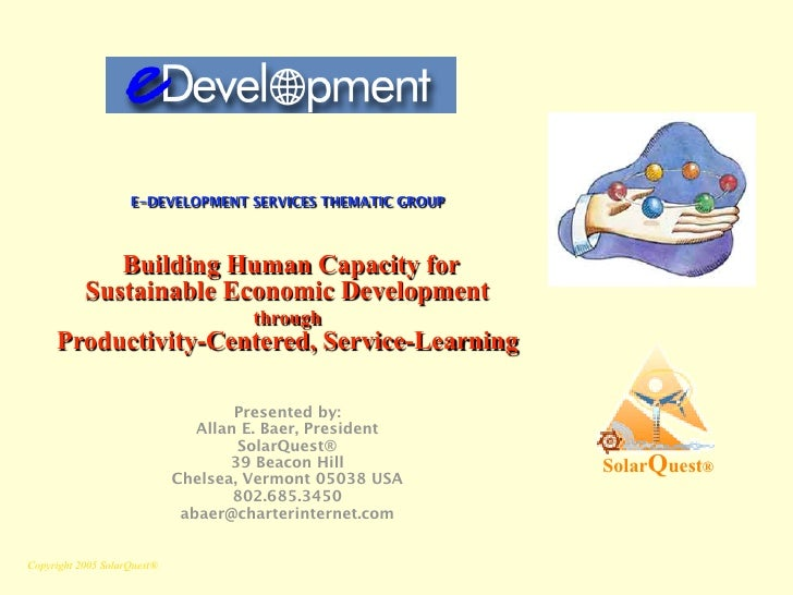 E-DEVELOPMENT SERVICES THEMATIC GROUP                   Building Human Capacity for            Sustainable Economic Develo...