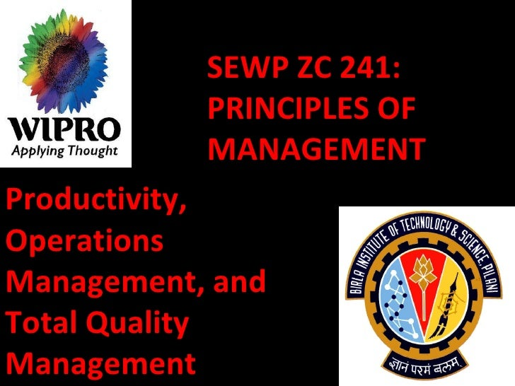 SEWP ZC 241: PRINCIPLES OF MANAGEMENT Productivity, Operations Management, and Total Quality Management
