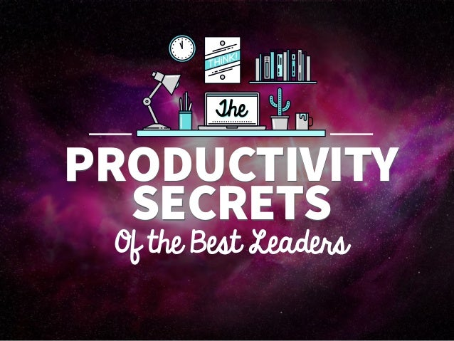 « PRODUCTIVITY Of the Best Leaders SECRETS The