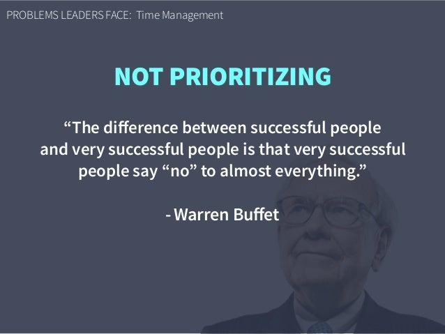 """PROBLEMS LEADERS FACE: Time Management """"The difference between successful people  and very successful people is that very ..."""
