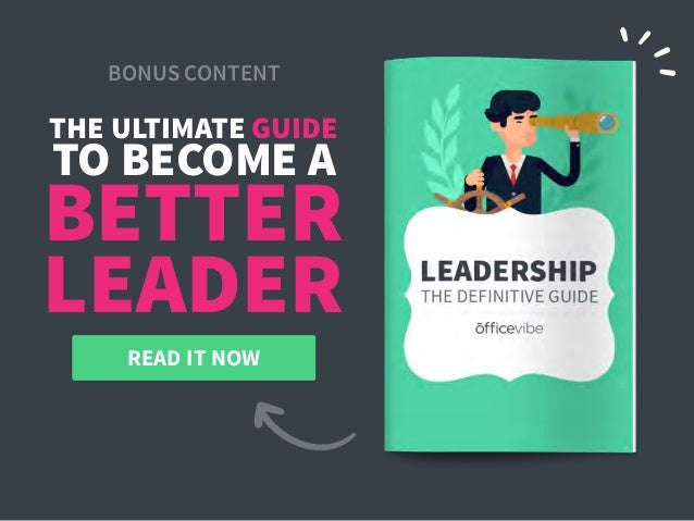 READ IT NOW THE ULTIMATE GUIDE BONUS CONTENT TO BECOME A BETTER LEADER