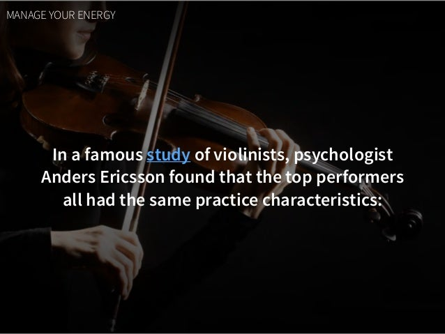 In a famous study of violinists, psychologist 