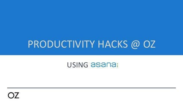 PRODUCTIVITY  HACKS  @  OZ   USING                            .