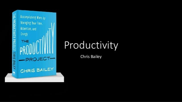 Productivity Chris Bailey