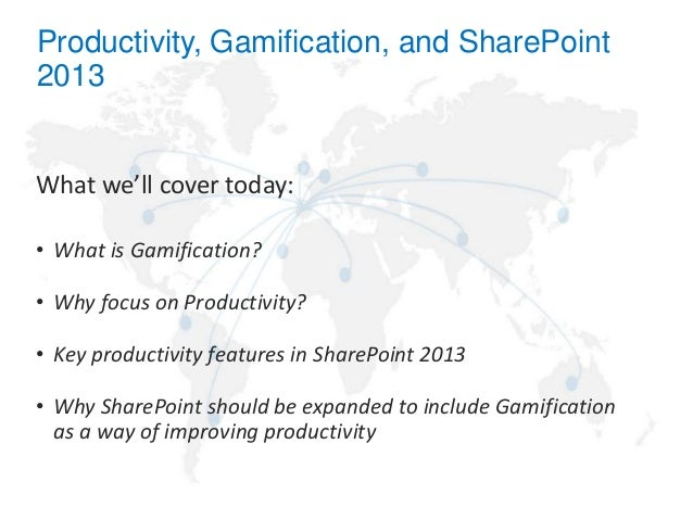 Productivity, Gamification, and SharePoint 2013 Slide 3